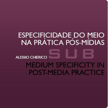 Medium Specificity in Post-Media Practice